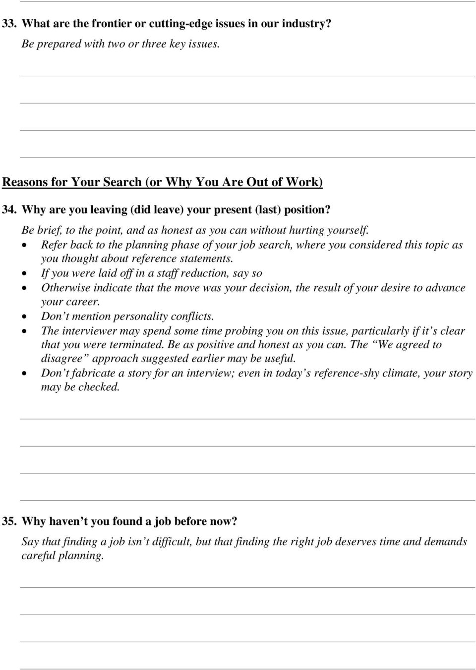 Refer back to the planning phase of your job search, where you considered this topic as you thought about reference statements.