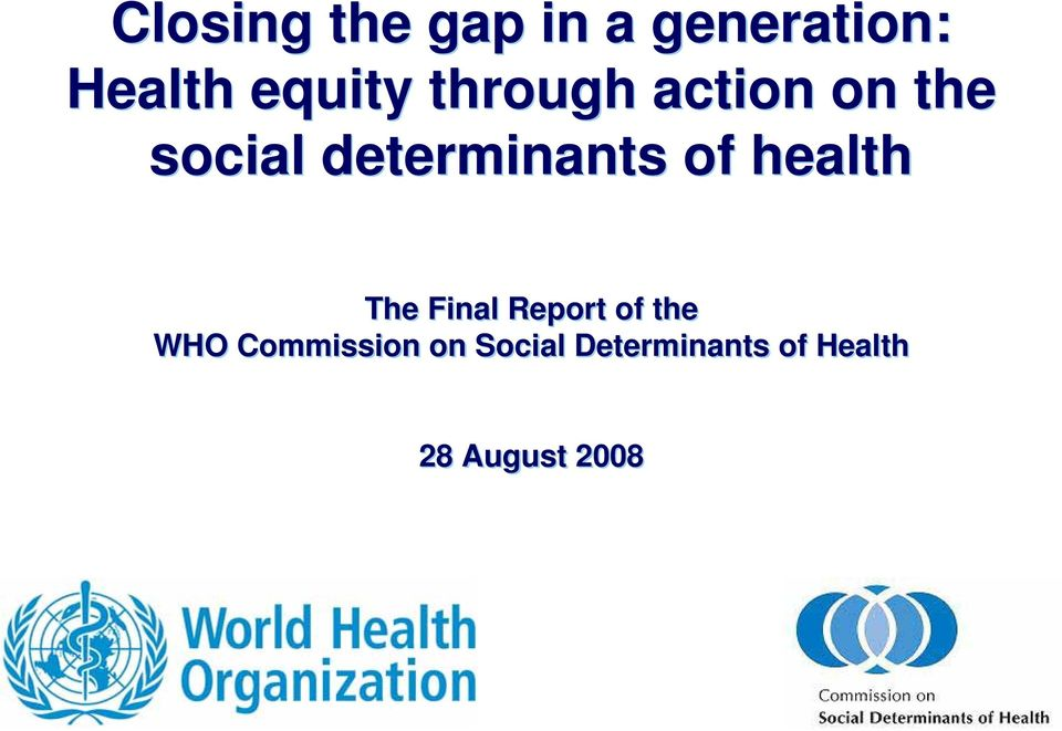 health The Final Report of the WHO Commission