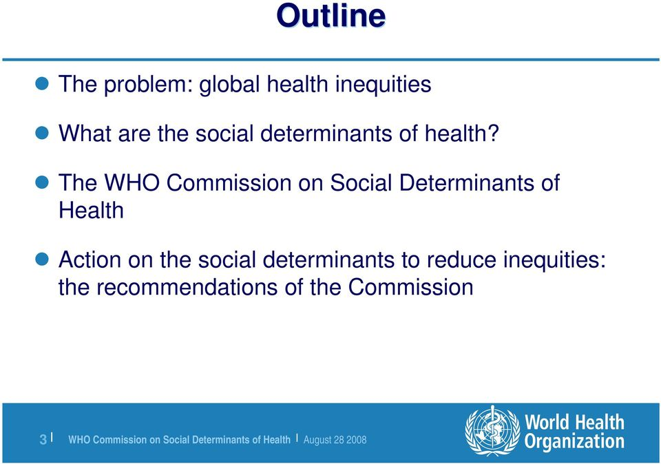 The WHO Commission on Social Determinants of Health Action