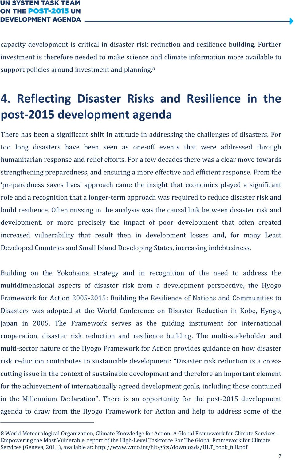 Reflecting Disaster Risks and Resilience in the post-2015 development agenda There has been a significant shift in attitude in addressing the challenges of disasters.