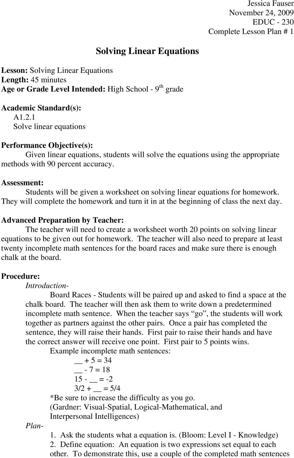 Assessment: Students will be given a worksheet on solving linear equations for homework. They will complete the homework and turn it in at the beginning of class the next day.
