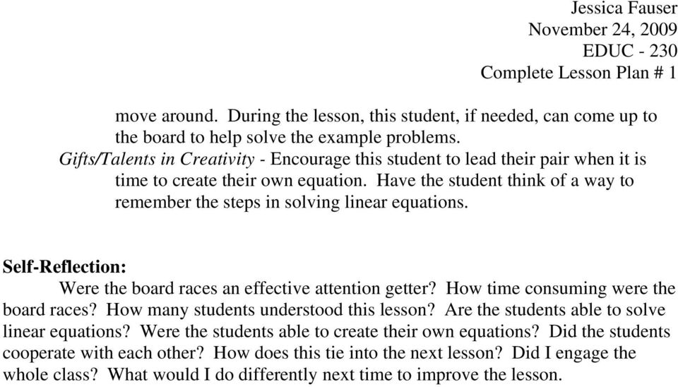 Have the student think of a way to remember the steps in solving linear equations. Self-Reflection: Were the board races an effective attention getter?