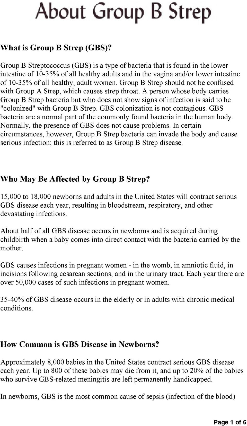 Group B Strep should not be confused with Group A Strep, which causes strep throat.