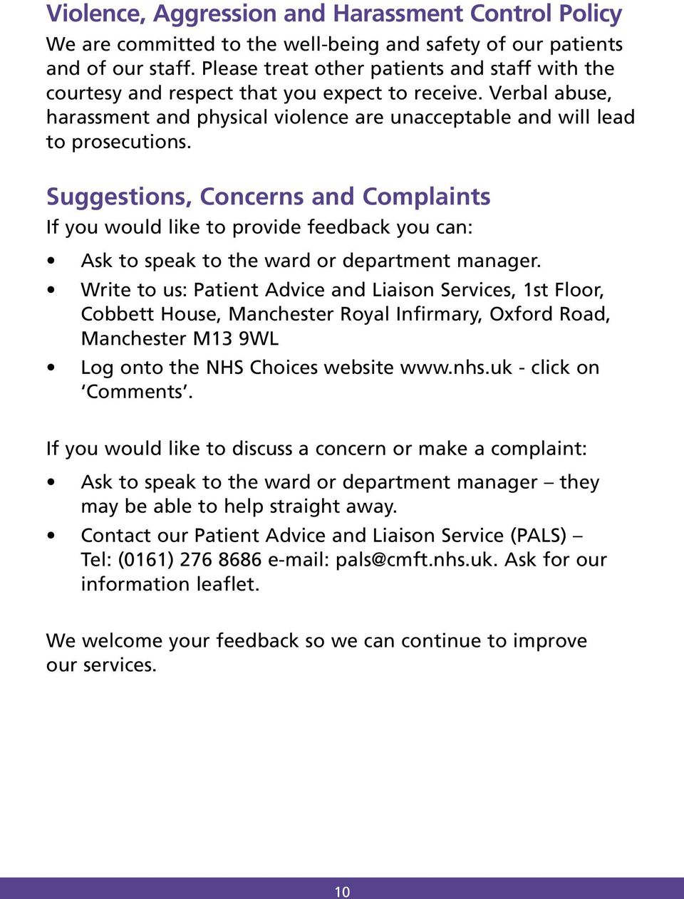 Suggestions, Concerns and Complaints If you would like to provide feedback you can: Ask to speak to the ward or department manager.