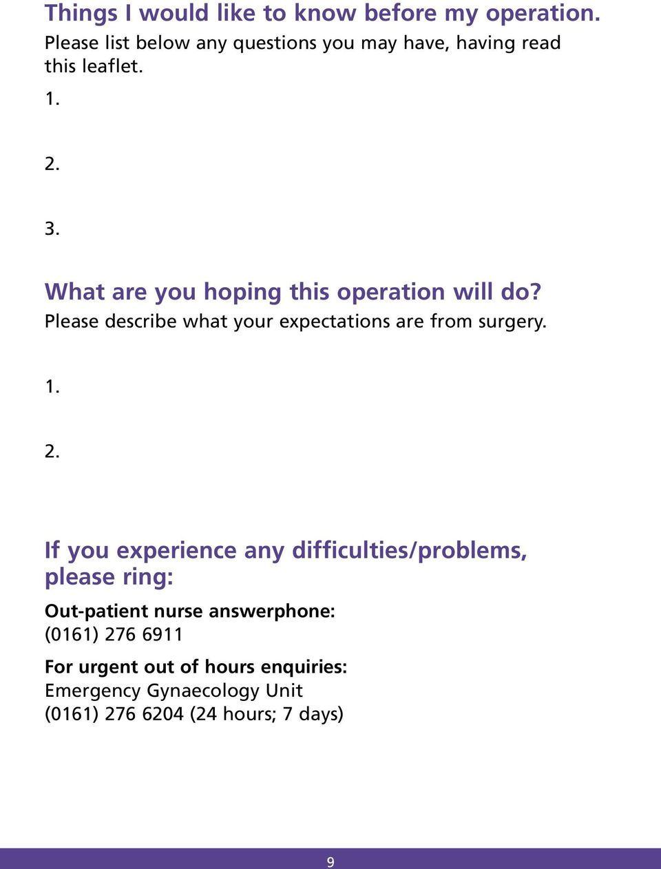 What are you hoping this operation will do? Please describe what your expectations are from surgery. 1. 2.