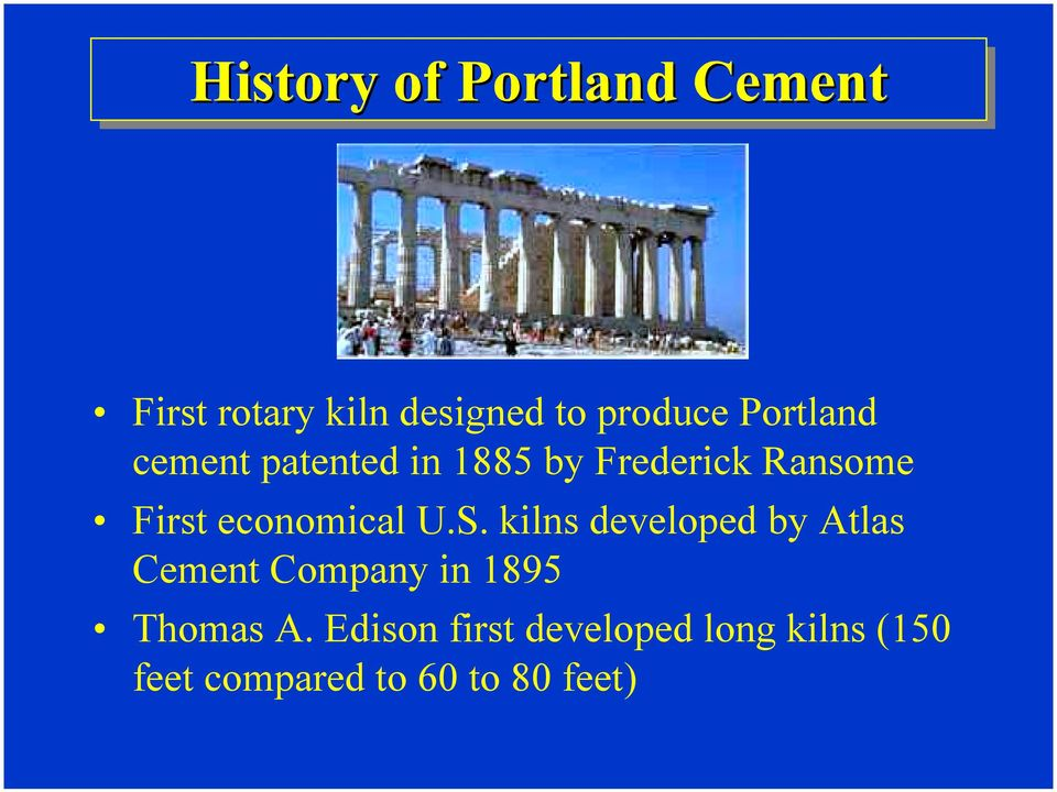 kilns developed by Atlas Cement Company in 1895 Thomas A.