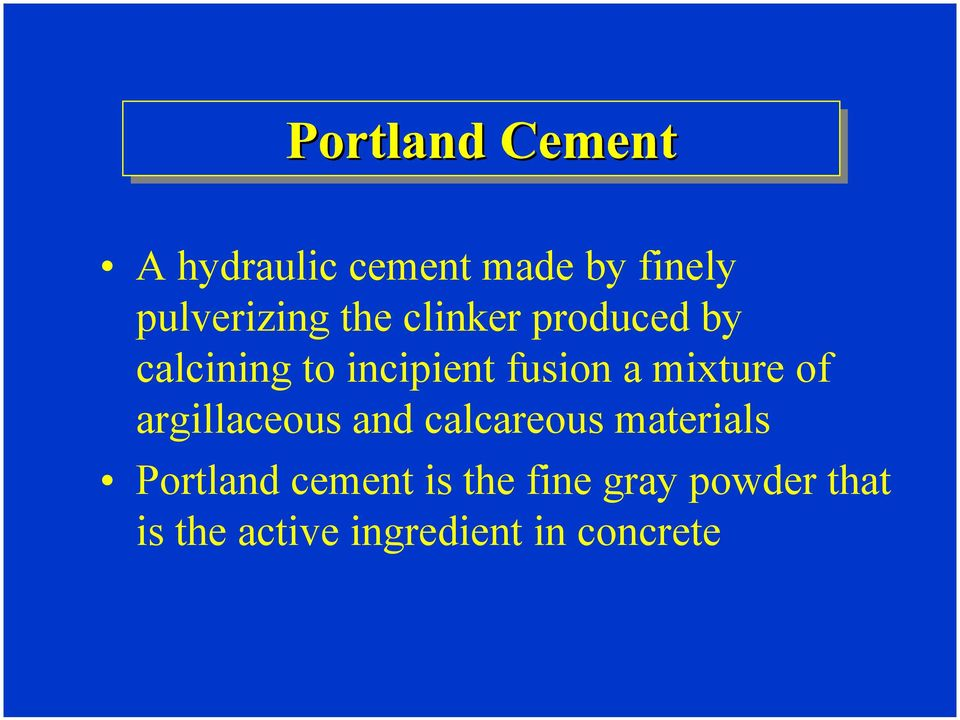 argillaceous and calcareous materials Portland cement is