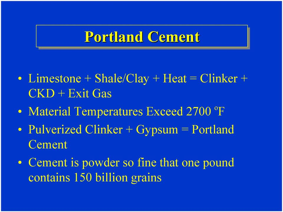 Pulverized Clinker + Gypsum = Portland Cement
