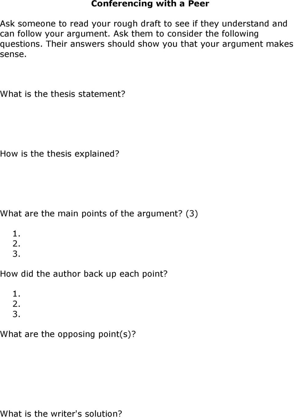 Their answers should show you that your argument makes sense. What is the thesis statement?