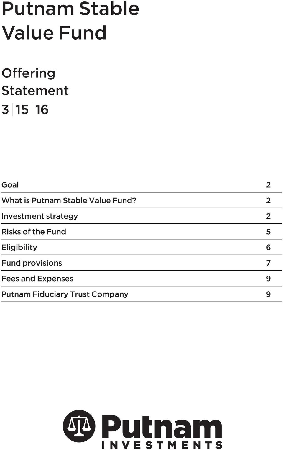 2 Investment strategy 2 Risks of the Fund 5 Eligibility