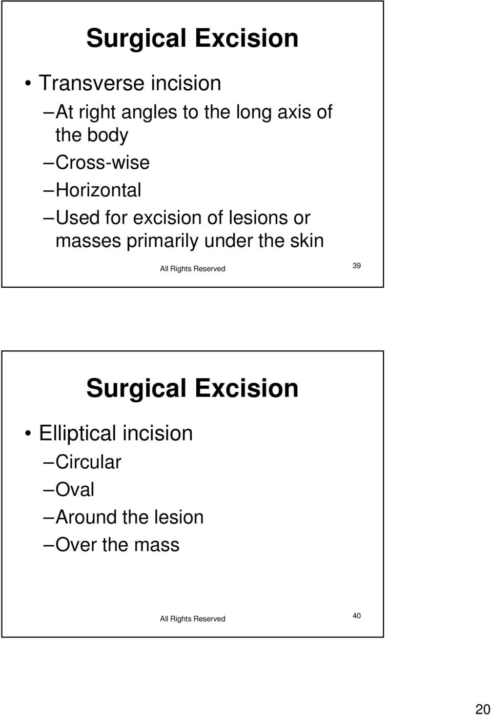 lesions or masses primarily under the skin 39 Surgical Excision