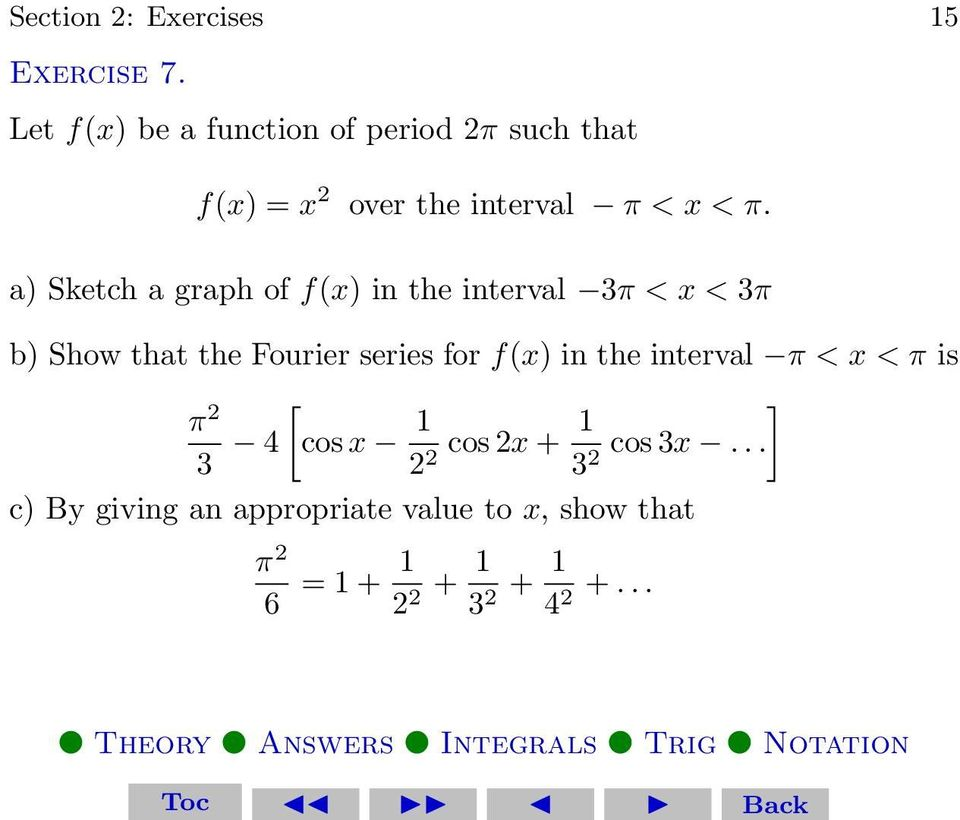 a) Sketch a graph of f(x) in the interval 3 < x < 3 b) Show that the Fourier series for f(x) in