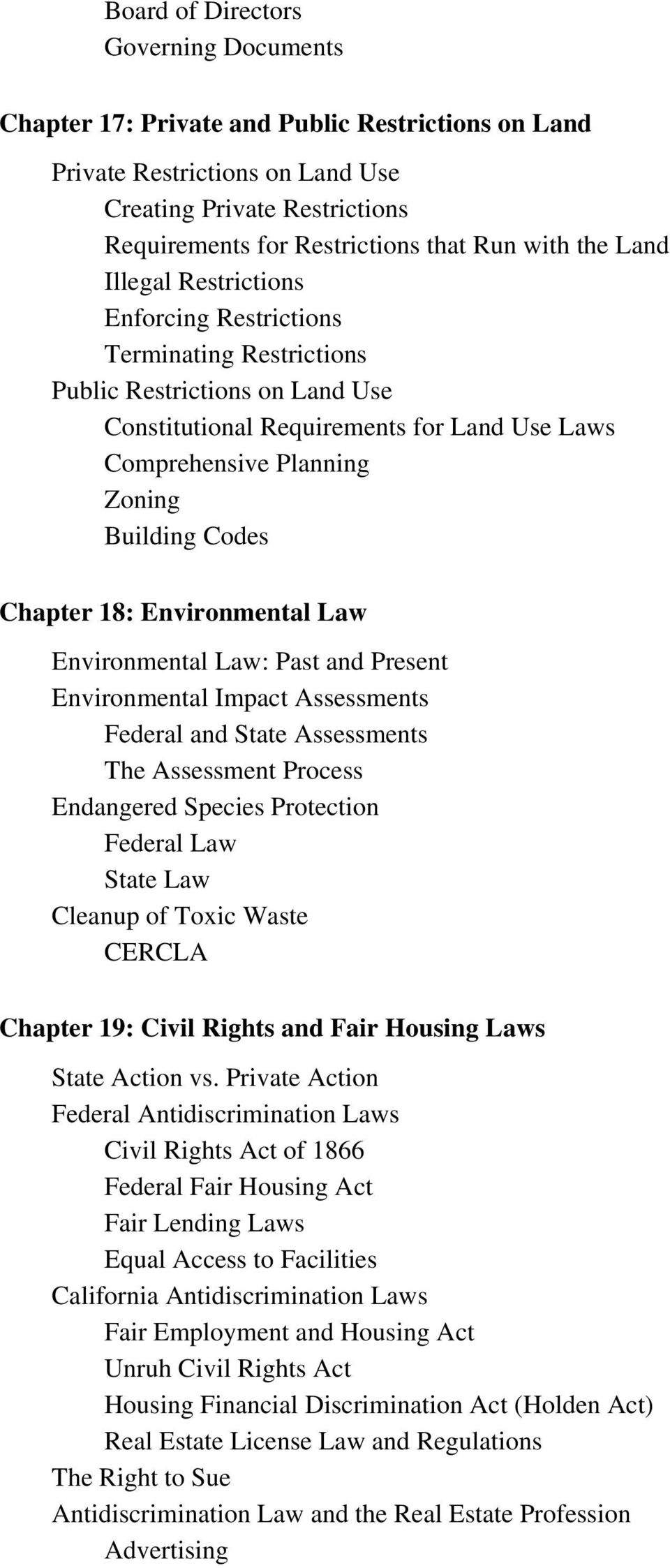 Codes Chapter 18: Environmental Law Environmental Law: Past and Present Environmental Impact Assessments Federal and State Assessments The Assessment Process Endangered Species Protection Federal Law