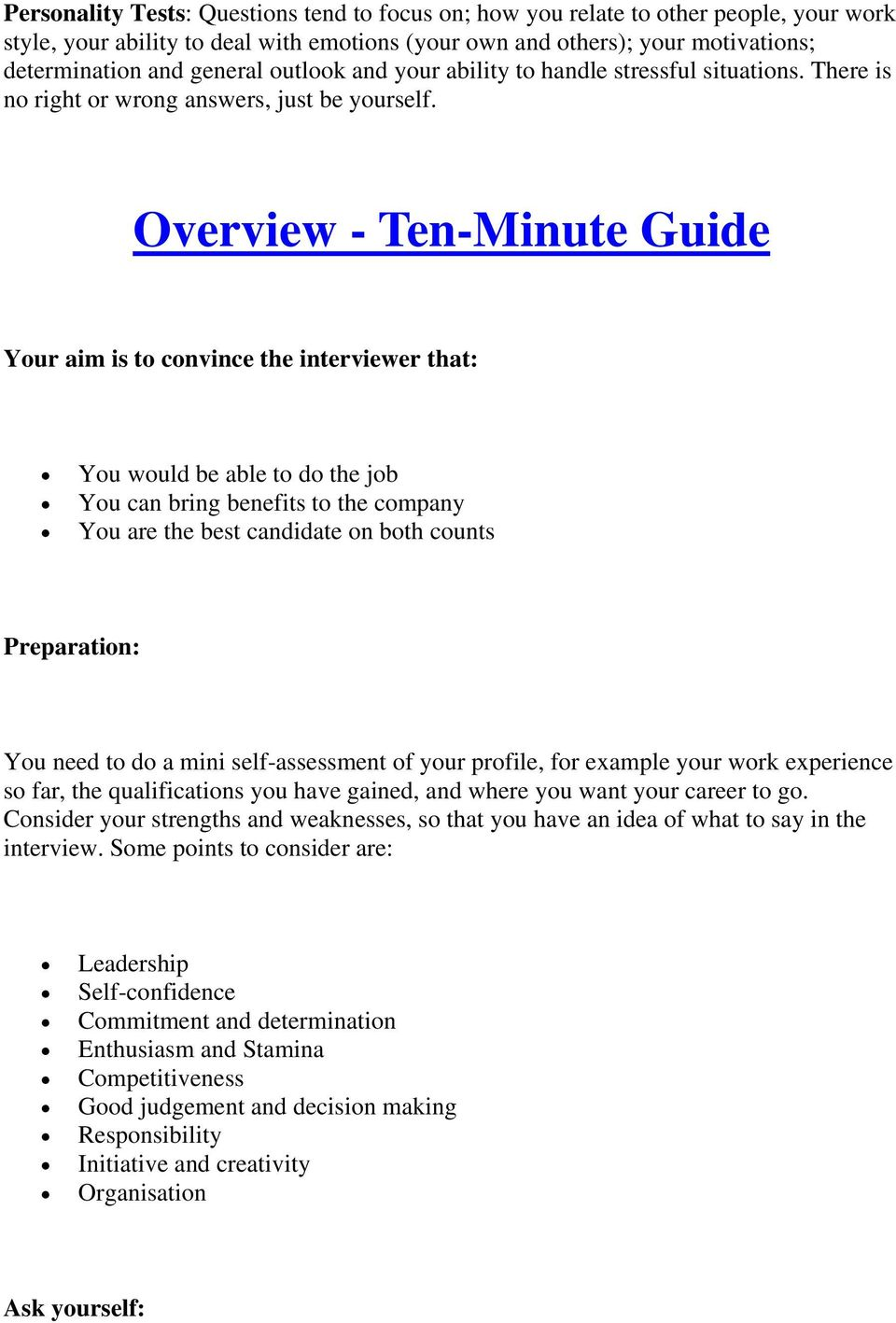 Overview - Ten-Minute Guide Your aim is to convince the interviewer that: You would be able to do the job You can bring benefits to the company You are the best candidate on both counts Preparation: