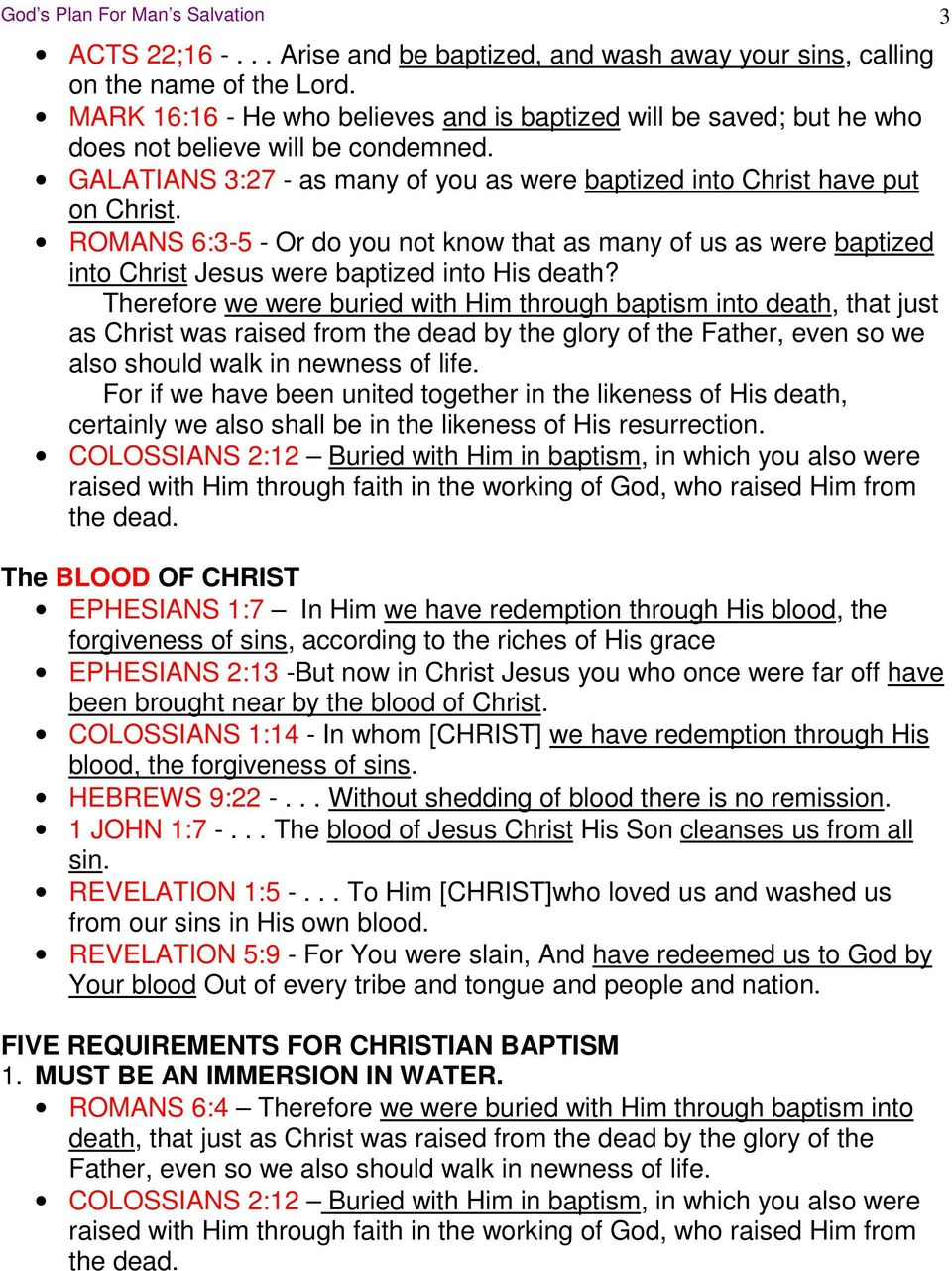 ROMANS 6:3-5 - Or do you not know that as many of us as were baptized into Christ Jesus were baptized into His death?