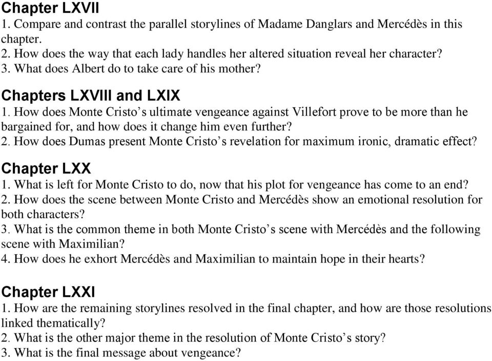 How does Monte Cristo s ultimate vengeance against Villefort prove to be more than he bargained for, and how does it change him even further? 2.
