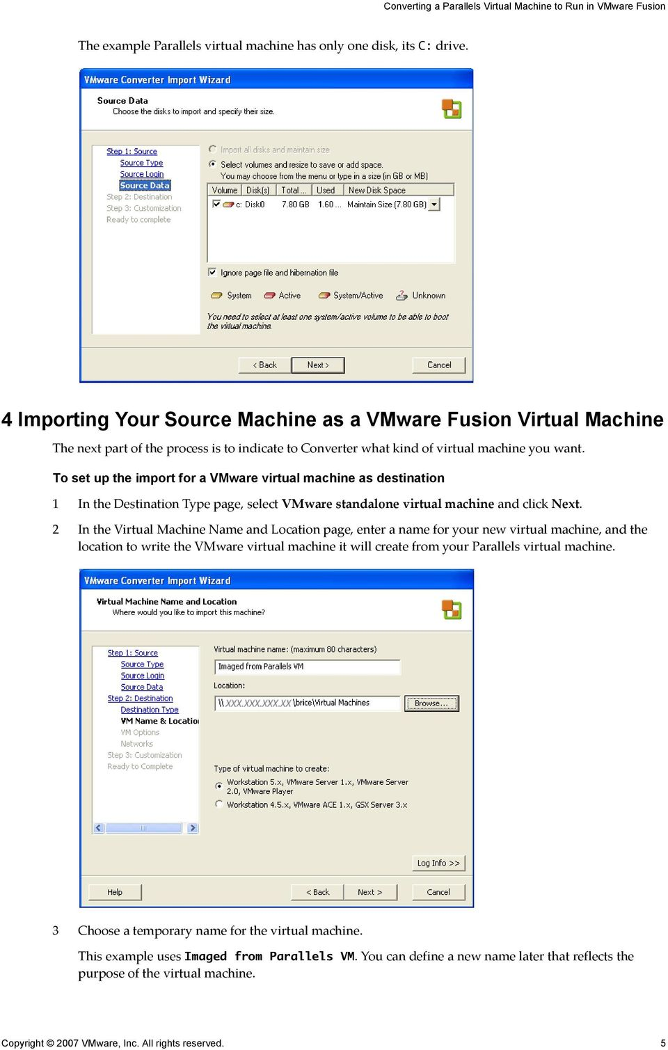 To set up the import for a VMware virtual machine as destination 1 In the Destination Type page, select VMware standalone virtual machine and click Next.