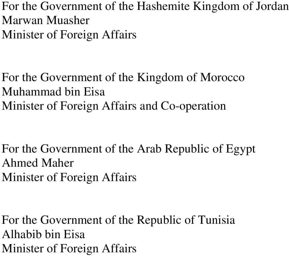 Affairs and Co-operation For the Government of the Arab Republic of Egypt Ahmed Maher Minister