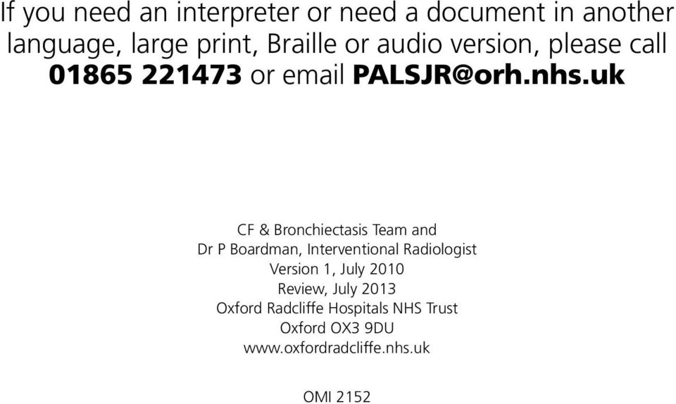 uk CF & Bronchiectasis Team and Dr P Boardman, Interventional Radiologist Version 1,