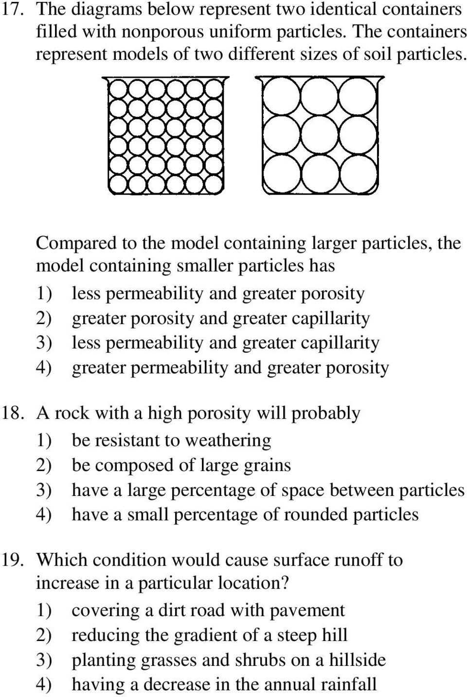 permeability and greater capillarity 4) greater permeability and greater porosity 18.