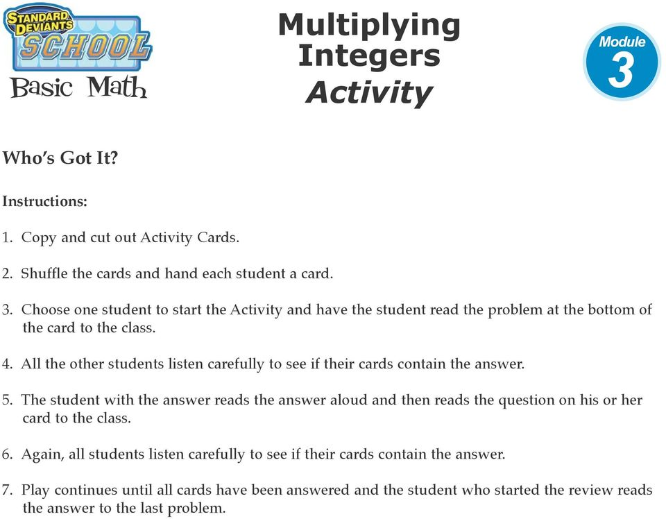 All the other students listen carefully to see if their cards contain the answer. 5.