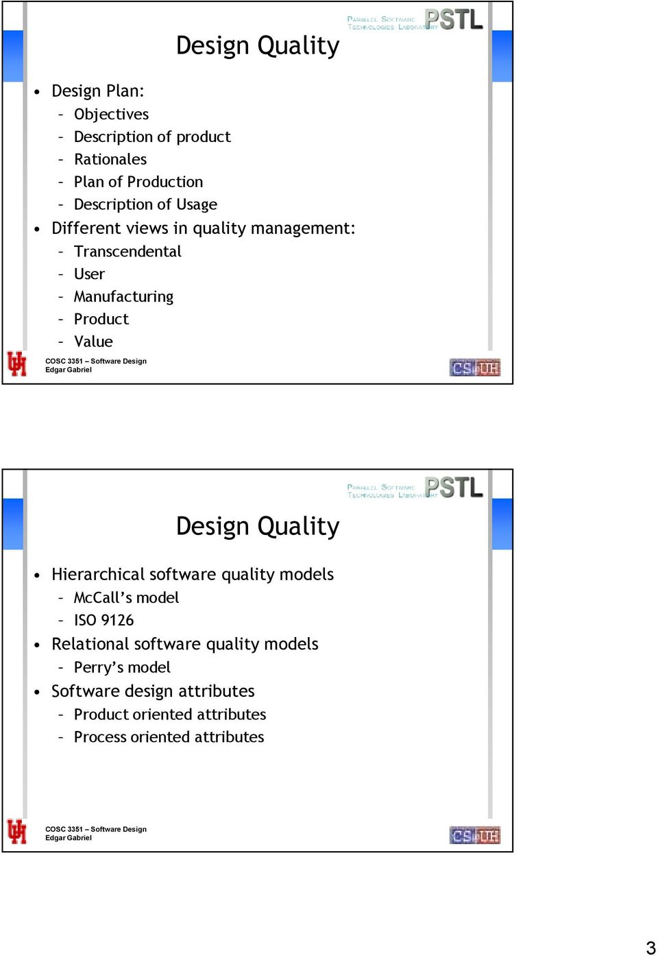 Value Design Quality Hierarchical software quality models McCall s model ISO 9126 Relational software