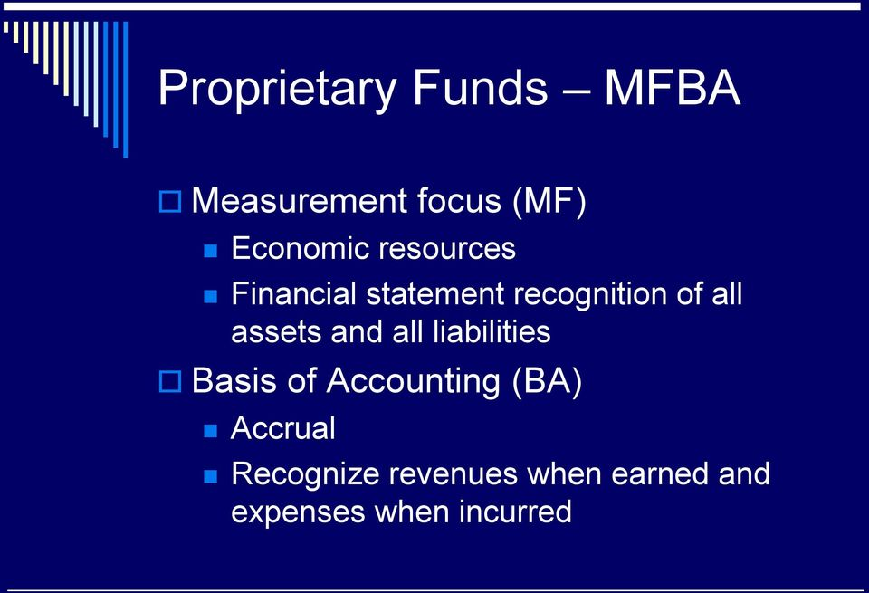 and all liabilities Basis of Accounting (BA) Accrual