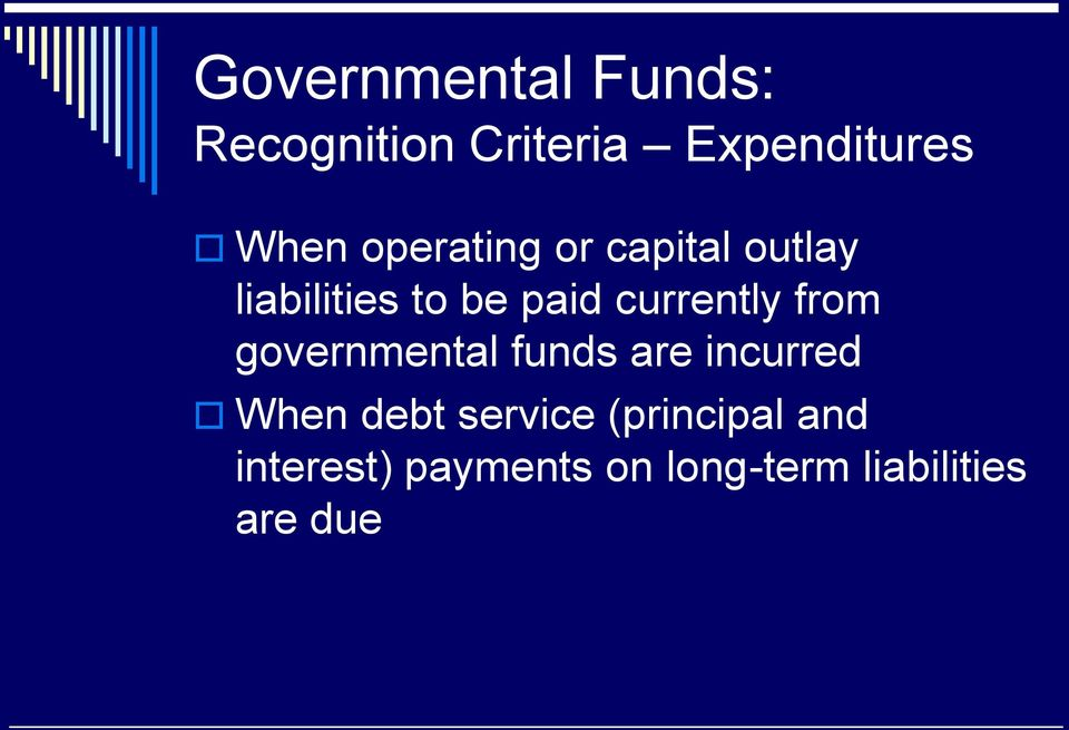 from governmental funds are incurred When debt service