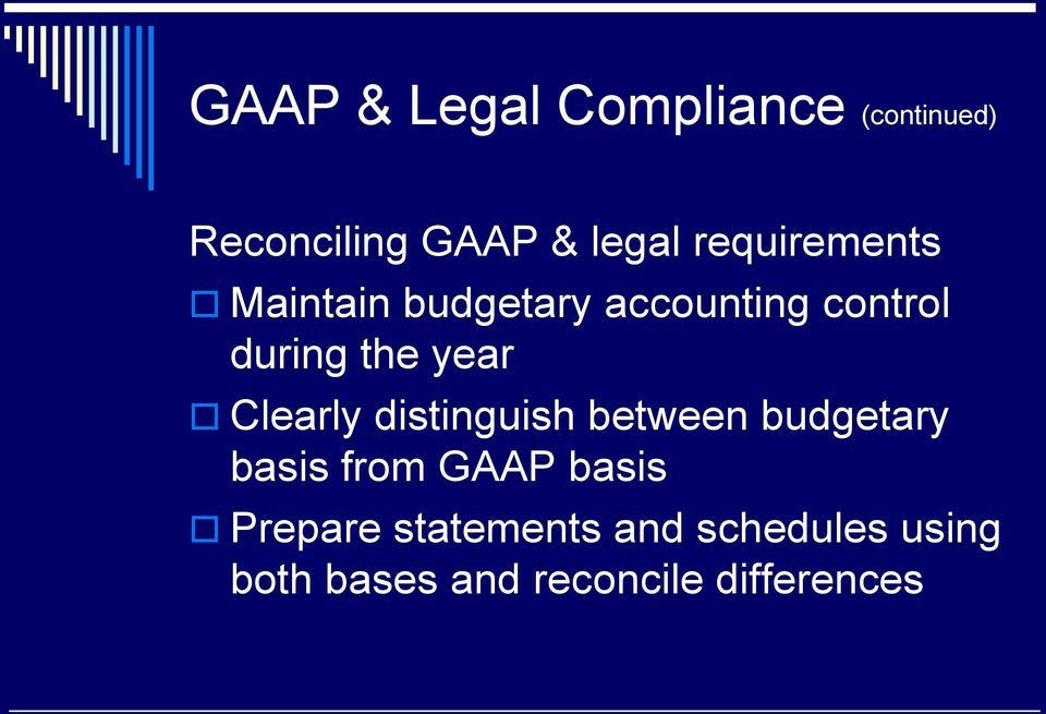 year Clearly distinguish between budgetary basis from GAAP basis