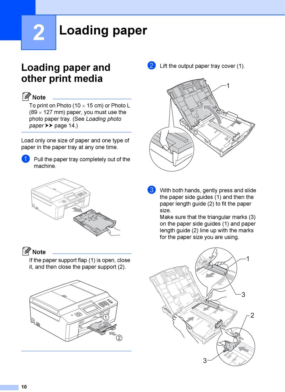 ) Load only one size of paper and one type of paper in the paper tray at any one time. a Pull the paper tray completely out of the machine.