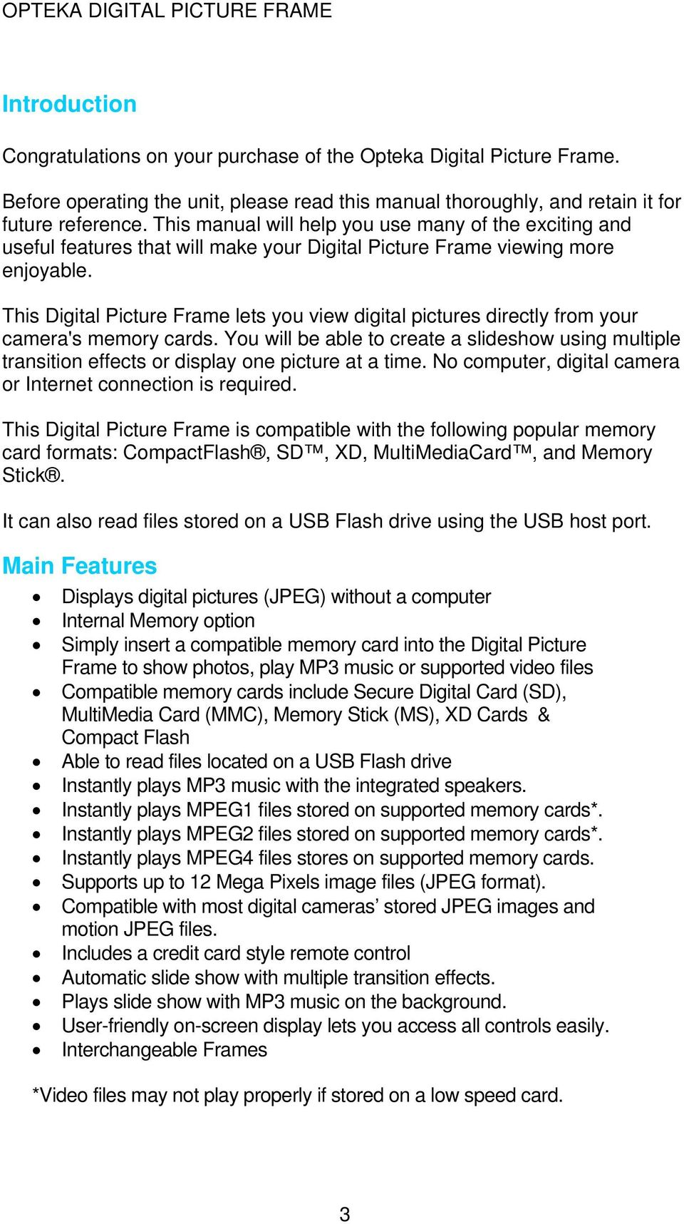 This Digital Picture Frame lets you view digital pictures directly from your camera's memory cards.