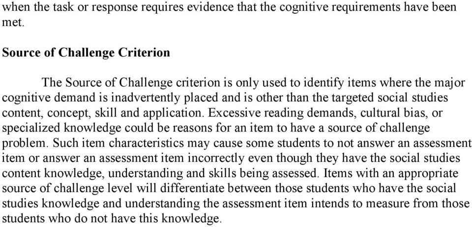 content, concept, skill and application. Excessive reading demands, cultural bias, or specialized knowledge could be reasons for an item to have a source of challenge problem.