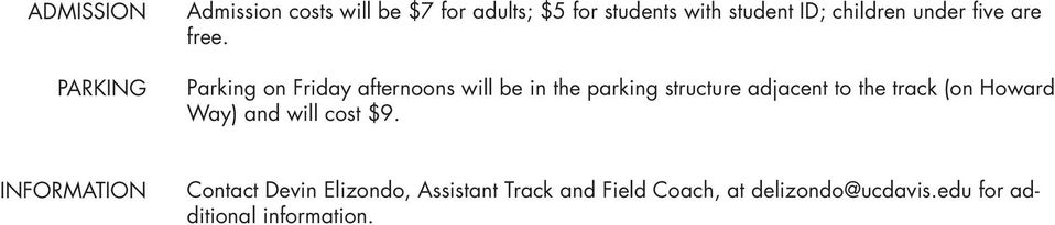 Parking on Friday afternoons will be in the parking structure adjacent to the track (on