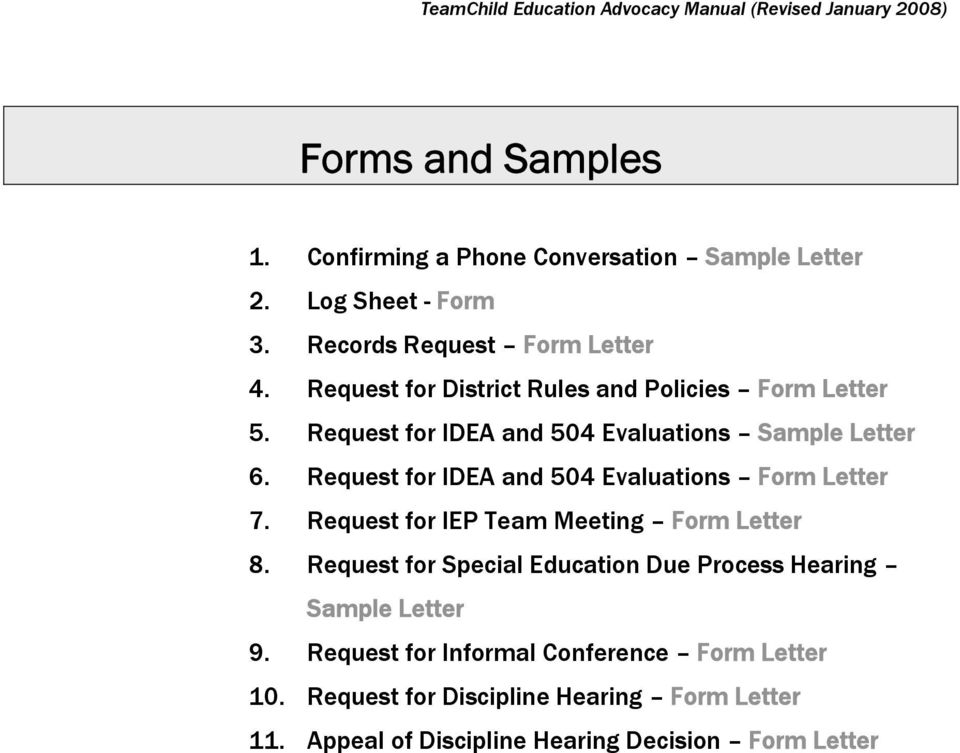 Request for IDEA and 504 Evaluations Form Letter 7. Request for IEP Team Meeting Form Letter 8.