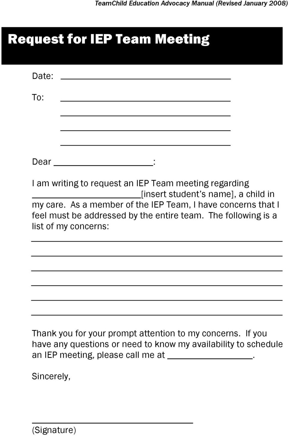 As a member of the IEP Team, I have concerns that I feel must be addressed by the entire team.