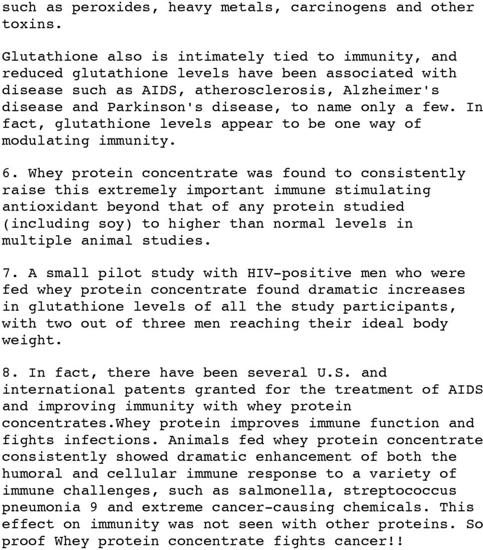 only a few. In fact, glutathione levels appear to be one way of modulating immunity. 6.