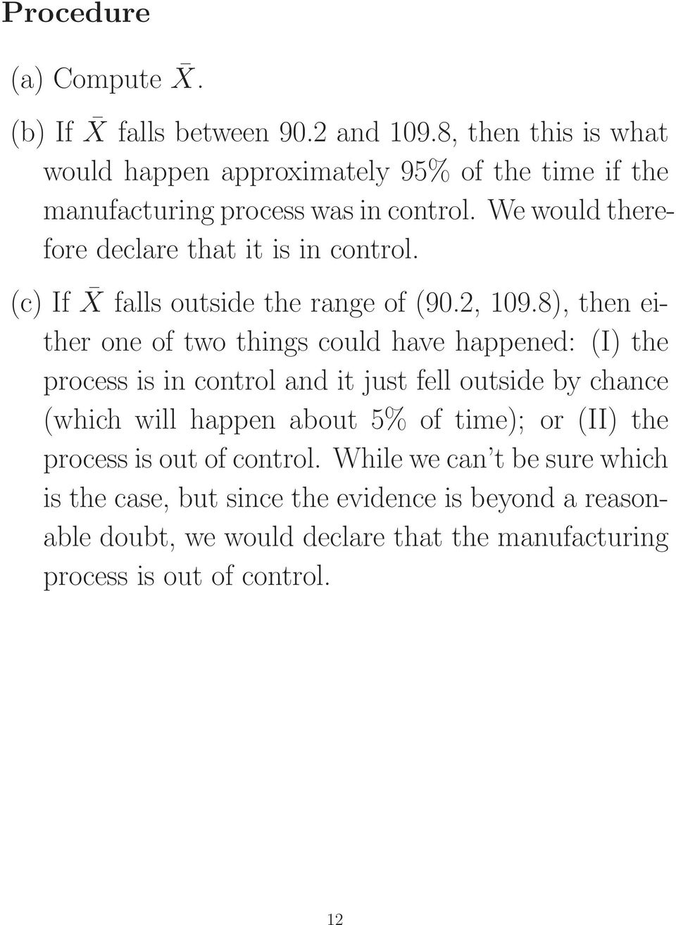 We would therefore declare that it is in control. (c) If X falls outside the range of (90.2, 109.