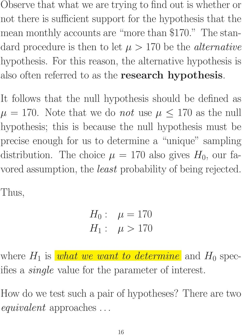 It follows that the null hypothesis should be defined as µ = 170.