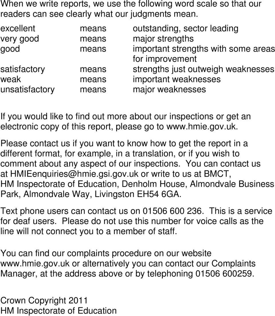 important weaknesses unsatisfactory means major weaknesses If you would like to find out more about our inspections or get an electronic copy of this report, please go to www.hmie.gov.uk.