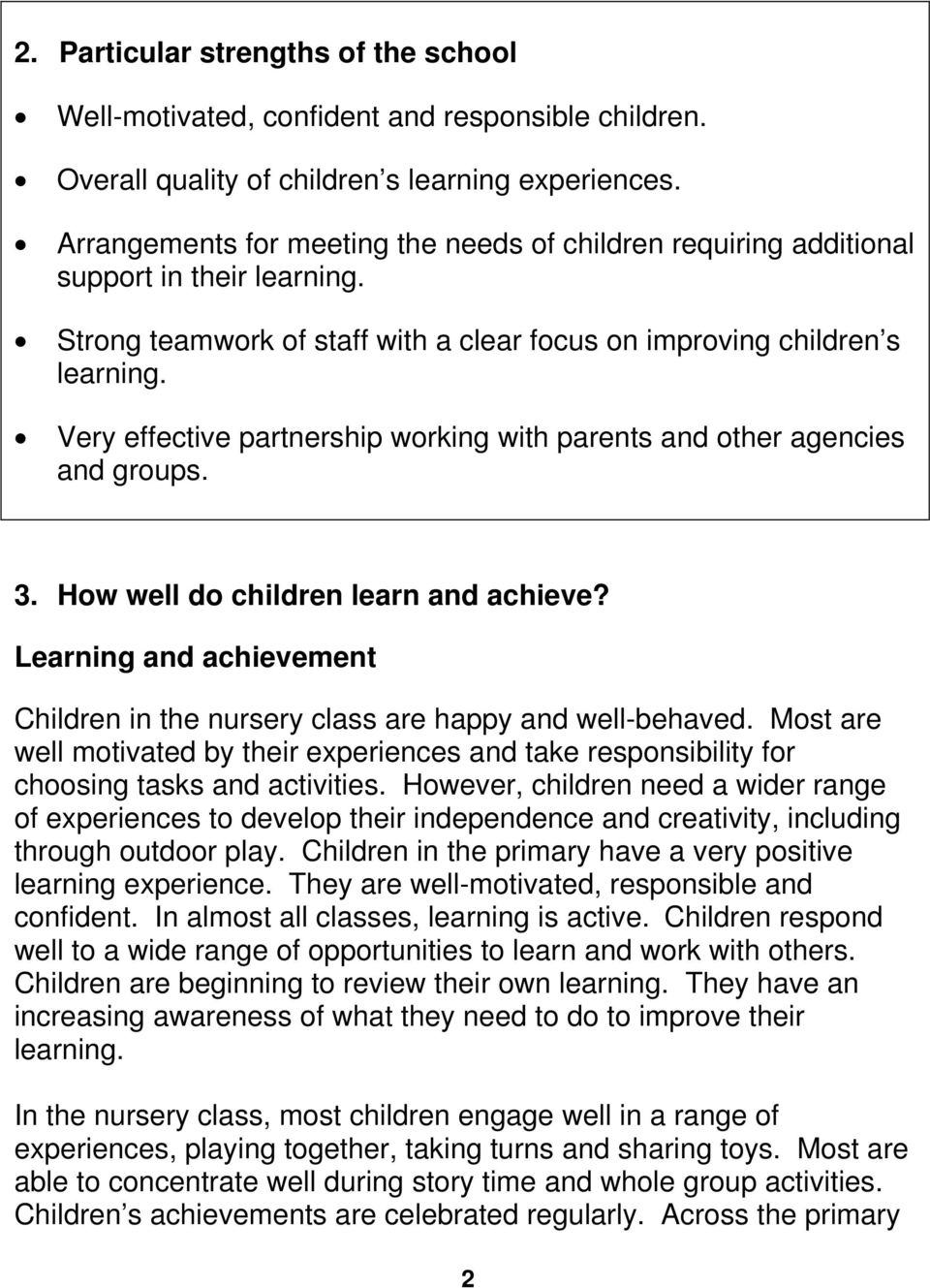 Very effective partnership working with parents and other agencies and groups. 3. How well do children learn and achieve?