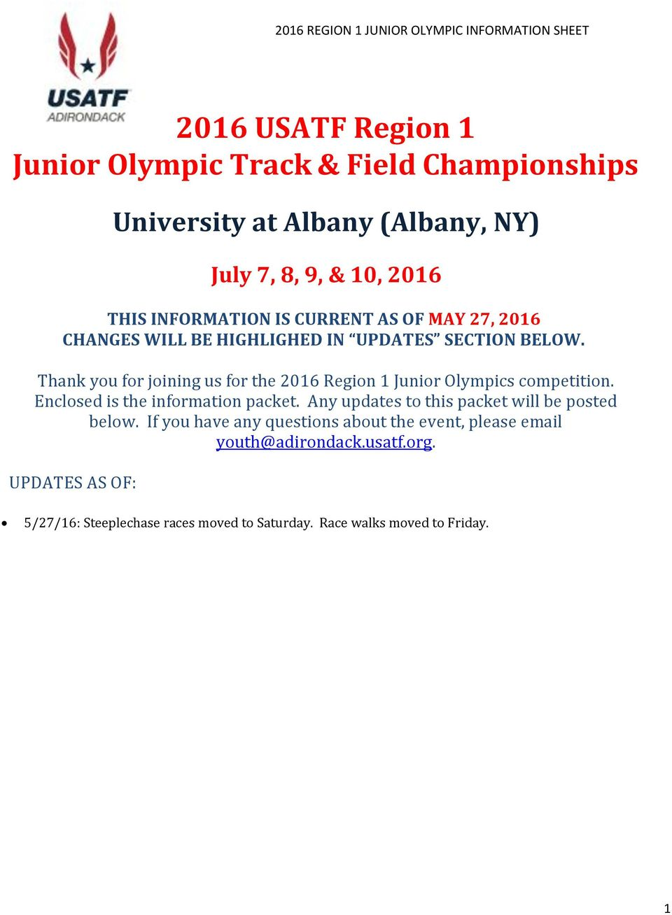 Thank you for joining us for the 2016 Region 1 Junior Olympics competition. Enclosed is the information packet.