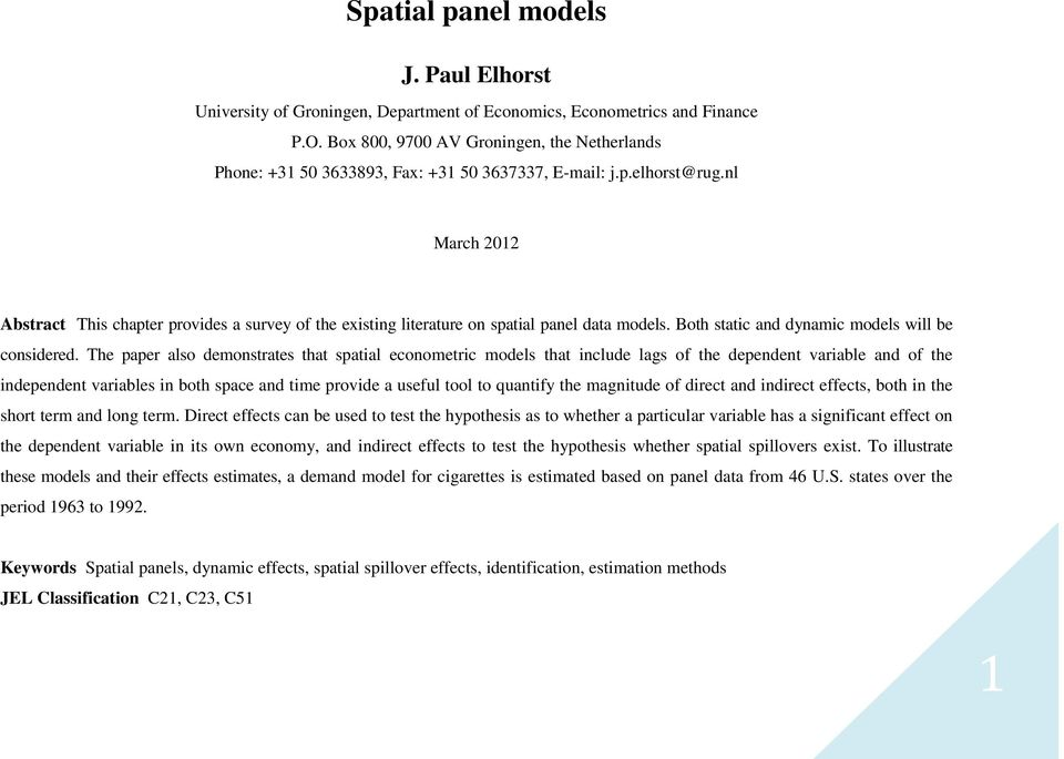 also demonstrates that spatial econometric models that include lags of the dependent variable and of the independent variables in both space and time provide a useful tool to quantify the magnitude