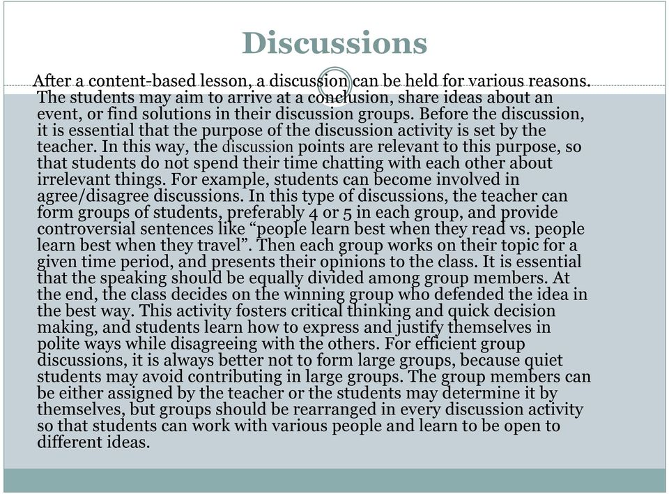 Before the discussion, it is essential that the purpose of the discussion activity is set by the teacher.