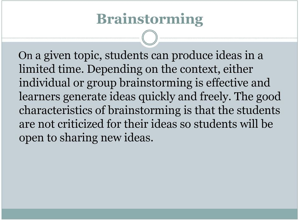 learners generate ideas quickly and freely.