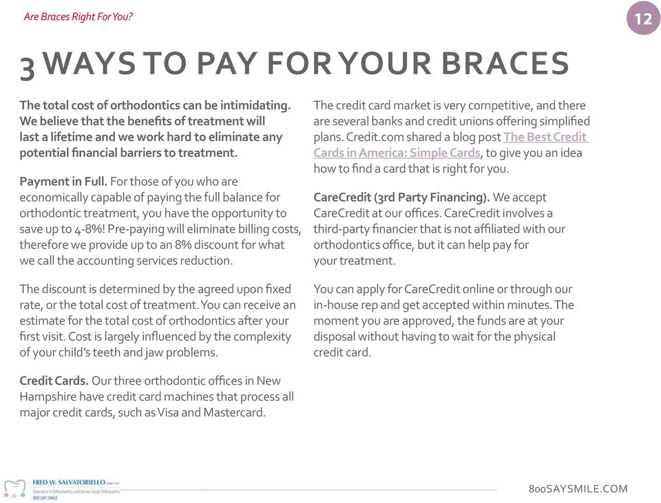 For those of you who are economically capable of paying the full balance for orthodontic treatment, you have the opportunity to save up to 4-8%!