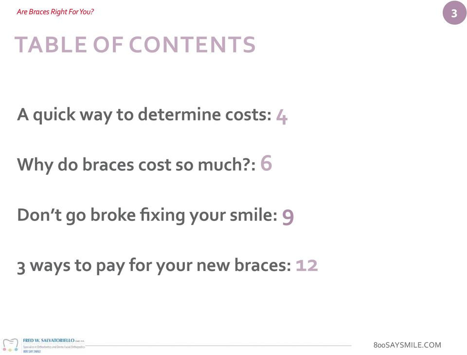 costs: 4 Why do braces cost so much?