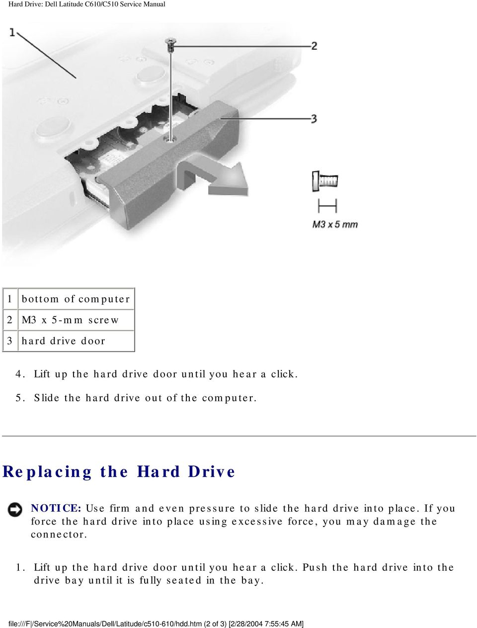 Replacing the Hard Drive NOTICE: Use firm and even pressure to slide the hard drive into place.