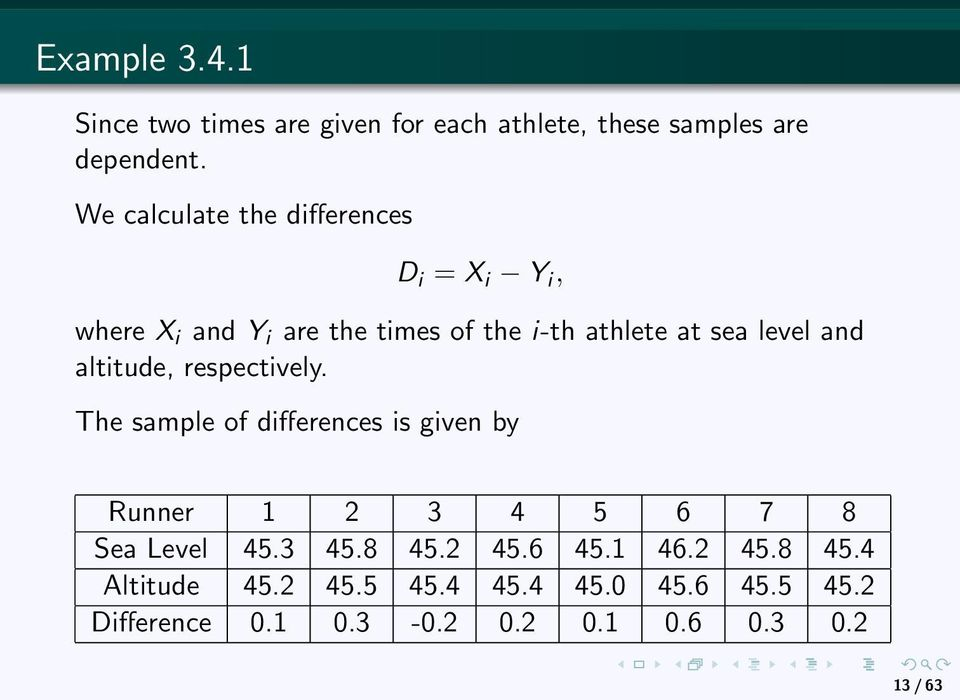 and altitude, respectively. The sample of differences is given by Runner 1 2 3 4 5 6 7 8 Sea Level 45.3 45.