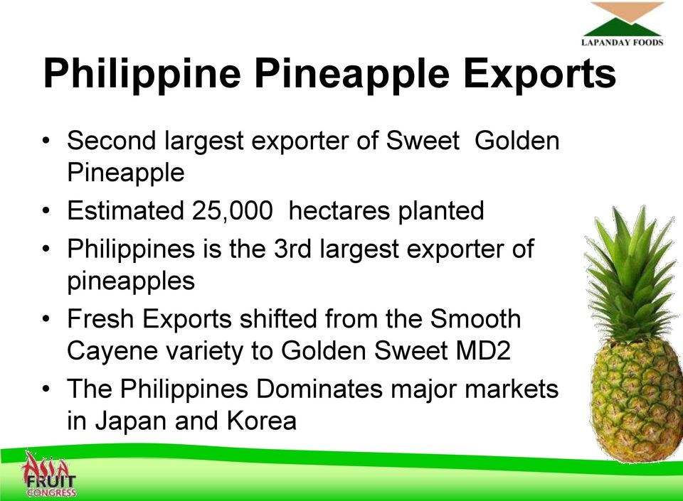 exporter of pineapples Fresh Exports shifted from the Smooth Cayene