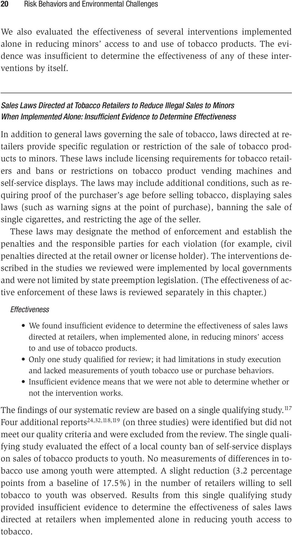 Sales Laws Directed at Tobacco Retailers to Reduce Illegal Sales to Minors When Implemented Alone: Insufficient Evidence to Determine Effectiveness In addition to general laws governing the sale of